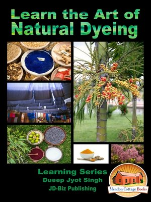 cover image of Learn the Art of Natural Dyeing