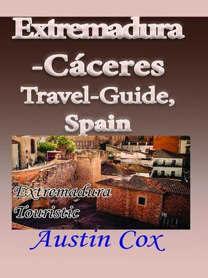 cover image of Extremadura-Cáceres Travel-Guide, Spain