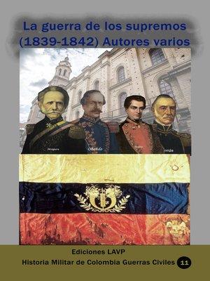 cover image of La guerra de los supremos (1839-1842) Autores varios