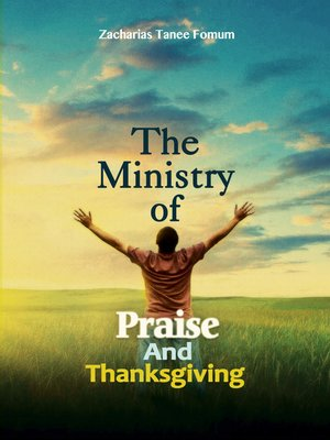 cover image of The Ministry of Praise and Thanksgiving