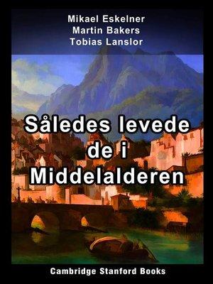 cover image of Således levede de i Middelalderen