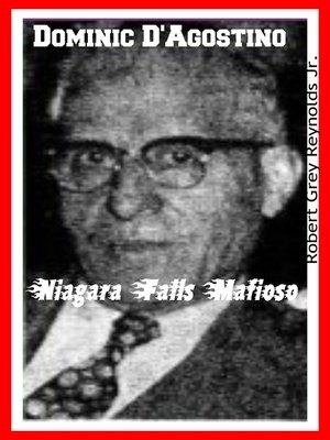 cover image of Dominic D'Agostino Niagara Falls Mafioso