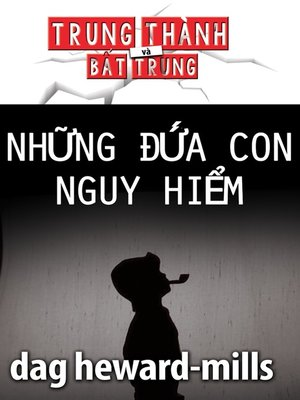 cover image of Những Đứa Con Nguy Hiểm