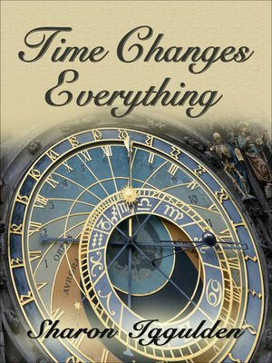 cover image of Time Changes Everything