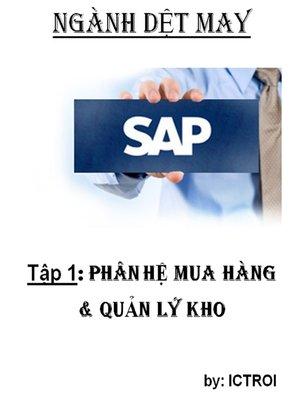 cover image of Phân Hệ Mua Hàng và quản lý Kho SAP AFS Ngành DỆT MAY
