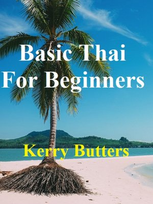 cover image of Basic Thai For Beginners.