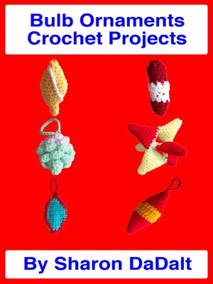 cover image of Bulb Ornaments Crochet Projects