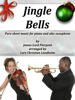 cover image of Jingle Bells Pure sheet music for piano and alto saxophone by James Lord Pierpont arranged by Lars Christian Lundholm