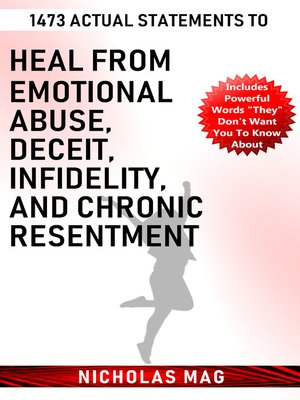 cover image of 1473 Actual Statements to Heal from Emotional Abuse, Deceit, Infidelity, and Chronic Resentment