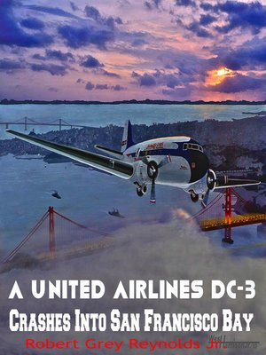 cover image of United Airlines DC-3 Crashes Into San Francisco Bay