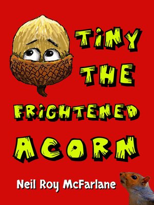 cover image of Tiny the Frightened Acorn
