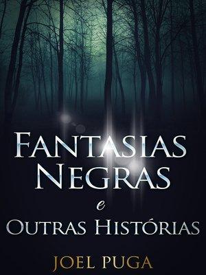 cover image of Fantasias Negras e Outras Histórias