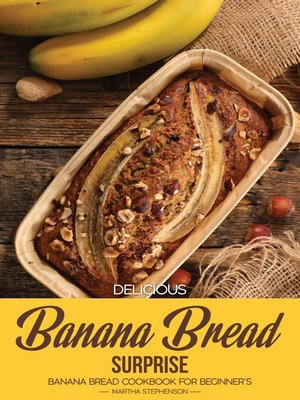 cover image of Delicious Banana Bread Surprise