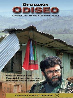 cover image of Operación Odiseo- Final de Alfonso Cano, Filósofo del Narcoterrorismo Comunista contra Colombia