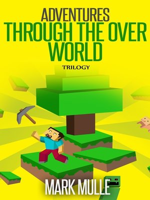 cover image of Adventures Through the Over World Trilogy