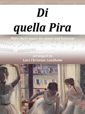 cover image of Di quella Pira Pure sheet music for piano and bassoon by Giuseppe Verdi arranged by Lars Christian Lundholm