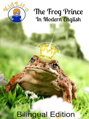 cover image of The Frog Prince In French and English (Bilingual Edition)
