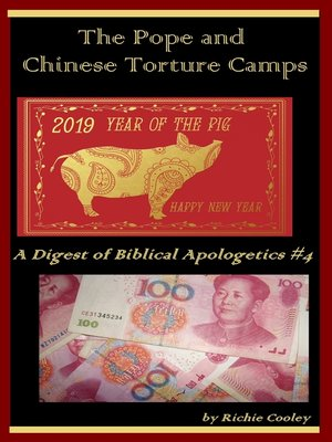 cover image of The Pope and Chinese Torture Camps a Digest of Biblical Apologetics #4