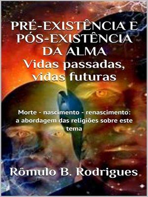 cover image of Pré-Existência e Pós-Existência a Alma
