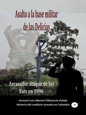 cover image of Asalto a la base militar de las Delicias Arrasador ataque de las Farc en 1996