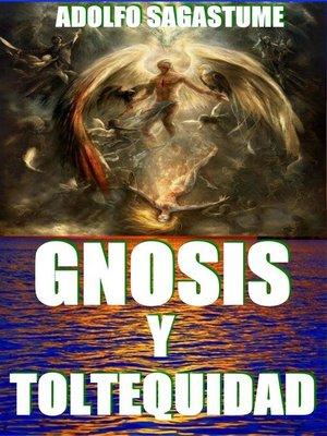 cover image of Gnosis y Toltequidad