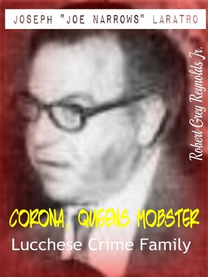 "cover image of Joseph ""Joe Narrows"" Laratro Corona, Queens Mobster Lucchese Crime Family"