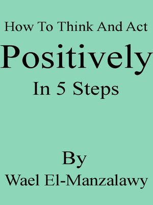 cover image of How to Think and Act Positively In 5 Steps