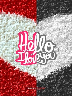 cover image of Hello, I Love You!