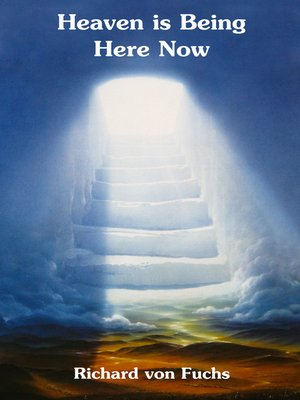 cover image of Heaven Is Being Here Now