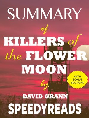 cover image of Summary of Killers of the Flower Moon by David Grann