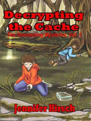 cover image of Decrypting the Cache, the Geocaching Mysteries, Volume1
