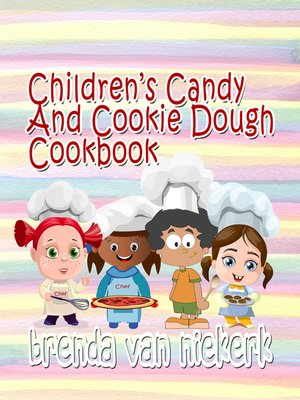 cover image of Children's Candy and Cookie Dough Cookbook