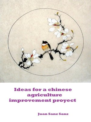 cover image of Ideas for a Chinese Agriculture Improvement Proyect
