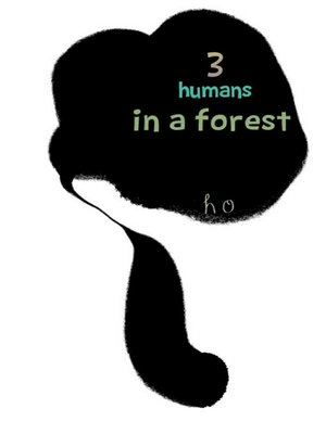 cover image of 3 Humans in a Forest