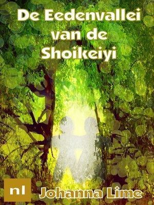 cover image of De Eedenvallei Van De Shoikeiyi