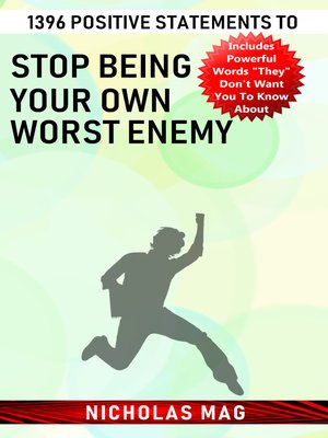 cover image of 1396 Positive Statements to Stop Being Your Own Worst Enemy