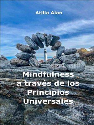 cover image of Mindfulness a través de los Principios Universales