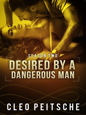 cover image of Desired by a Dangerous Man