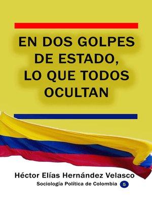 cover image of En dos golpes de Estado, lo que todos ocultan