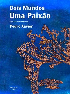 cover image of Dois Mundos, Uma Paixão