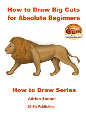 cover image of How to Draw Big Cats for Absolute Beginners