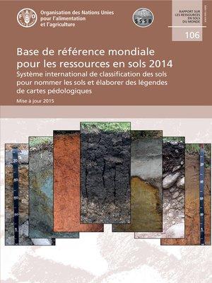 cover image of Base de référence mondiale pour les ressources en sols 2014