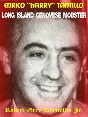 "cover image of Enrico ""Harry"" Tantillo Long Island Genovese Mobster"