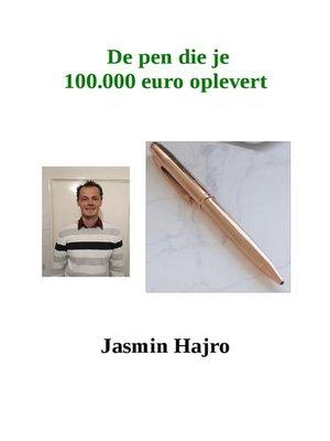 cover image of De Pen Die Je 100.000 Euro Oplevert