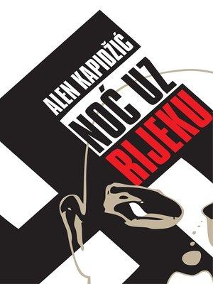 cover image of Noć uz Rijeku