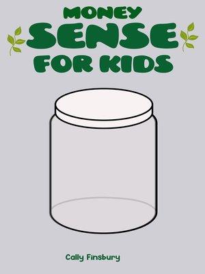 cover image of Money Sense For Kids