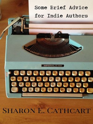 cover image of Some Brief Advice for Indie Authors