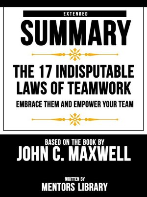 cover image of Extended Summary / the 17 Indisputable Laws of Teamwork