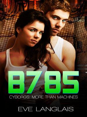 cover image of B785 (Cyborg Romance)