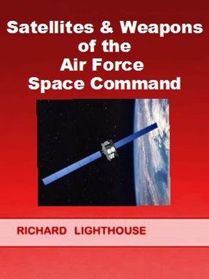 cover image of Satellites & Weapons of the Air Force Space Command